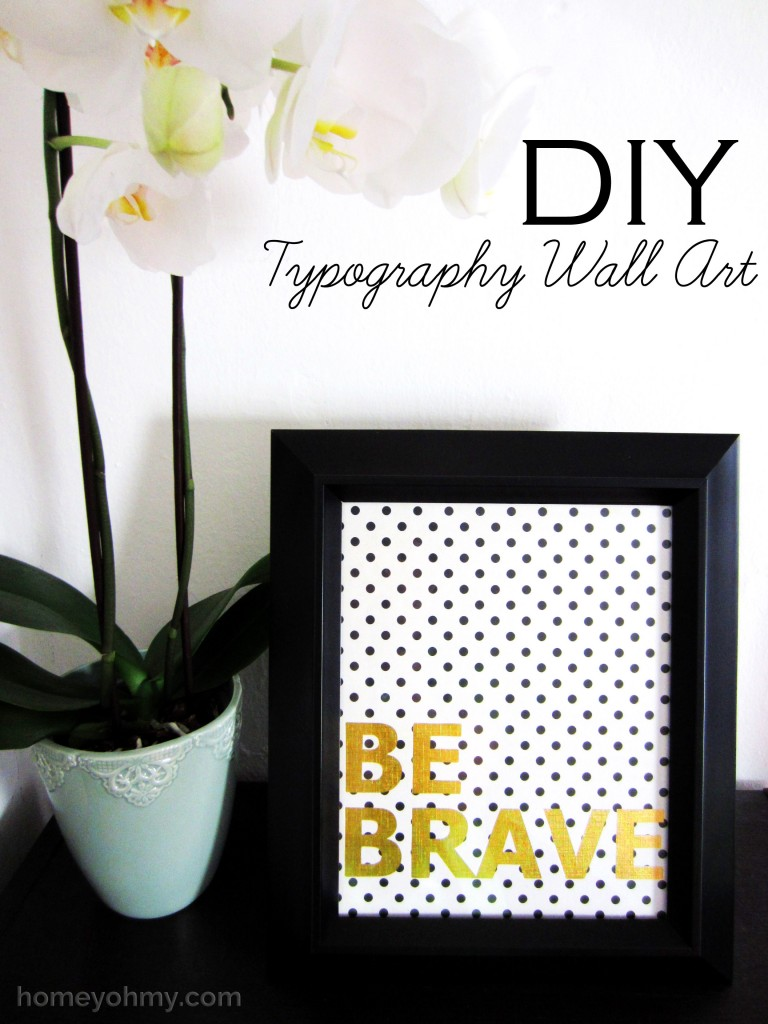 DIY Typography Wall Art- Be Brave
