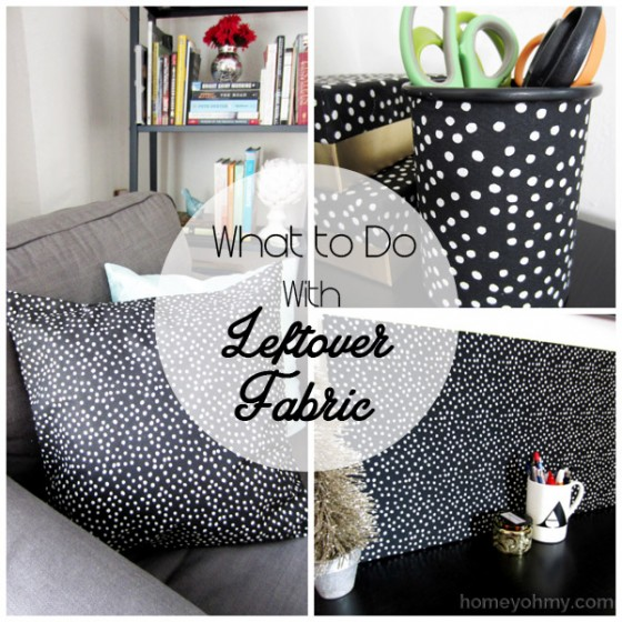 What to do with leftover fabric