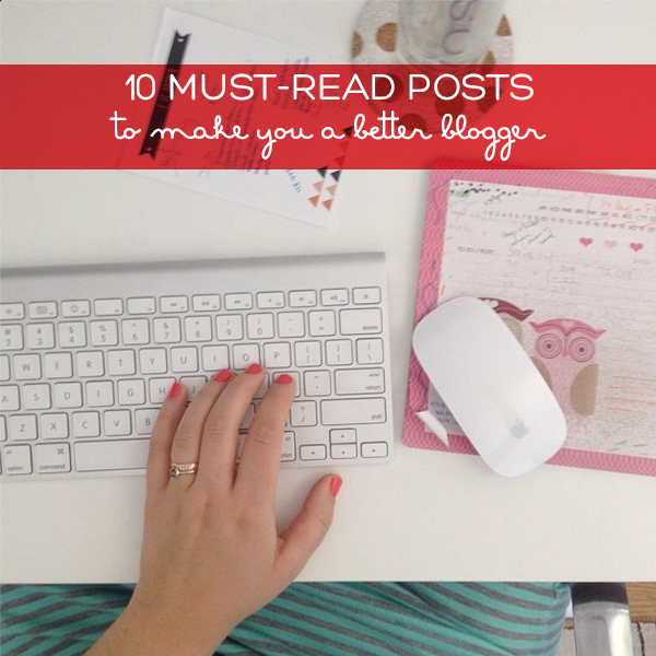 Must Read Posts for Bloggers
