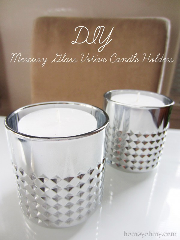 Diy Mercury Glass Votive Candle Holders Homey Oh My